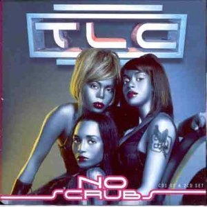 TLC -- No Scrubs