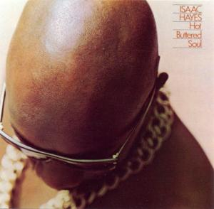 Isaac Hayes ~~ Hot Buttered Soul
