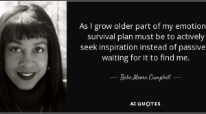 quote-as-i-grow-older-part-of-my-emotional-survival-plan-must-be-to-actively-seek-inspiration-bebe-moore-campbell-72-9-0954